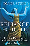 Stein, Diane: Reliance on the Light: Psychic Protection with the Lords of Karma and the Goddess
