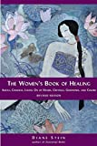 Stein, Diane: The Women's Book of Healing: Auras, Chakras, Laying On of Hands, Crystals, Gemstones, and Colors