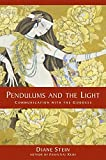 Stein, Diane: Pendulums and the Light: Communication with the Goddess