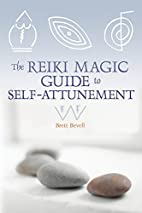 The Reiki Magic Guide to Self-attunement by…