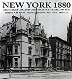 Stern, Robert A. M.: New York 1880 : Architecture and Urbanism in the Gilded Age