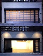 Space Framed: Works and Projects by Richard…
