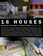 Sixteen Houses by Michael Bell