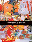 The Business of Holidays by Maud Lavin
