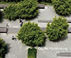 Olin: Placemaking by Laurie Olin