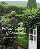 Private Gardens of Connecticut by Jane…
