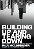Goldberger, Paul: Building Up and Tearing Down: Reflections on the Age of Architecture
