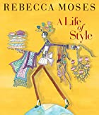 A Life of Style: Fashion, Home, Entertaining…