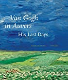 Van Gogh in Auvers: His Last Days by Wouter…