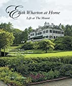 Edith Wharton at Home: Life at the Mount by…