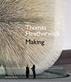 Thomas Heatherwick: Making Ideas by Thomas…