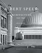 Albert Speer: Architecture 1932-1942 by Leon…