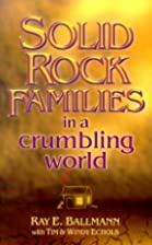 Solid Rock Families in a Crumbling World by…