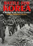 Battle for Korea: A History of the Korean…