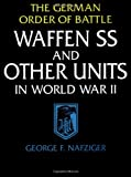 Nafziger, George F.: Waffen Ss and Other Units in World War II: The German Order of Battle
