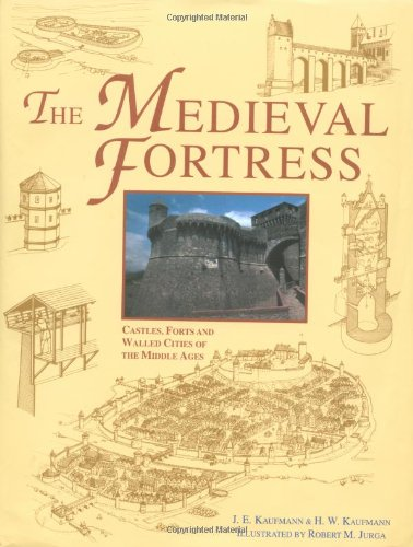 the-medieval-fortress-castles-forts-and-walled-cities-of-the-middle-ages