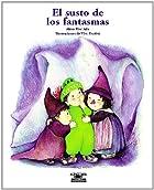 El susto de los fantasmas by Alma Flor Ada