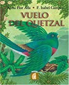 The Quetzal's Journey by Alma Flor Ada