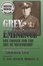 Grey Eminence: Fox Conner and the Art of…