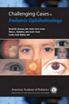 Challenging Cases in Pediatric Ophthalmology…