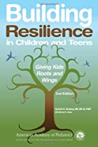 Building Resilience in Children and Teens:…