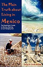 The Plain Truth About Living in Mexico: The…