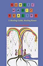 Nordic Magic Healing: 1: Healing Galdr,…