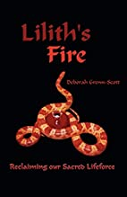 Lilith's Fire : Reclaiming Our Sacred…