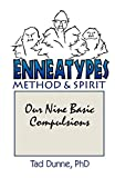 Dunne, Tad: Enneatypes: Methods & Spirit Our Nine Basic Compulsions