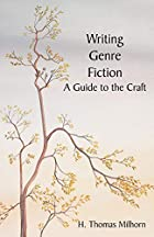 Writing Genre Fiction: A Guide to the Craft…
