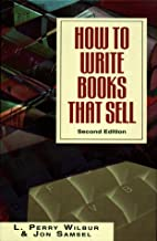 How to Write Books That Sell by L. Perry…