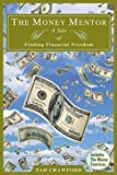 Crawford, Tad: The Money Mentor: A Tale of Finding Financial Freedom