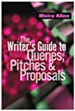 Moira Anderson Allen: Writer's Guide to Queries, Pitches & Proposals