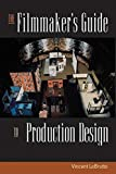 Lobrutto, Vincent: The Filmmaker&#39;s Guide to Production Design