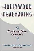 Hollywood Dealmaking : Negotiating Talent…
