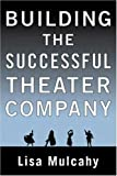 Lisa Mulcahy: Building the Successful Theater Company