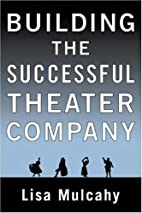 Building the Successful Theater Company by…
