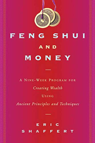 feng-shui-and-money-a-nine-week-program-for-creating-wealth-using-ancient-principles-and-techniques