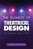Moody, James L.: The Business of Theatrical Design