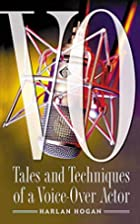 VO: Tales and Techniques of a Voice-Over…