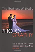 The Business of Studio Photography: How to…