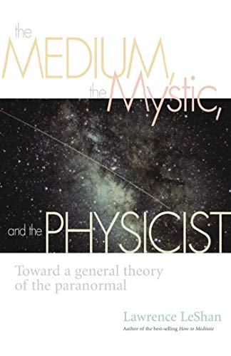 the-medium-the-mystic-and-the-physicist-toward-a-general-theory-of-the-paranormal