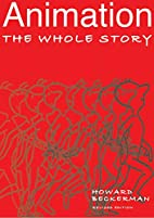 Animation: The Whole Story, Revised Edition…