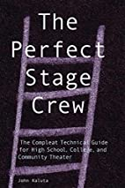 The Perfect Stage Crew: The Compleat…