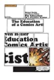 Heller, Steven: The Education of a Comics Artist: Visual Narrative in Cartoons, Graphic Novels, and Beyond