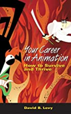 Your Career in Animation: How to Survive and…