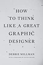 How to Think Like a Great Graphic Designer…