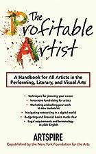 The Profitable Artist: A Handbook for All…