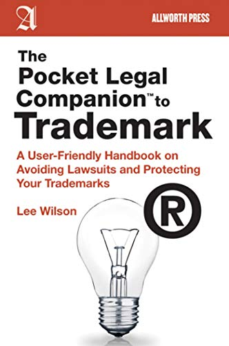 the-pocket-legal-companion-to-trademark-a-user-friendly-handbook-on-avoiding-lawsuits-and-protecting-your-trademarks-pocket-legal-companions