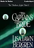 Lisa Tawn Bergren: The Captain's Bride